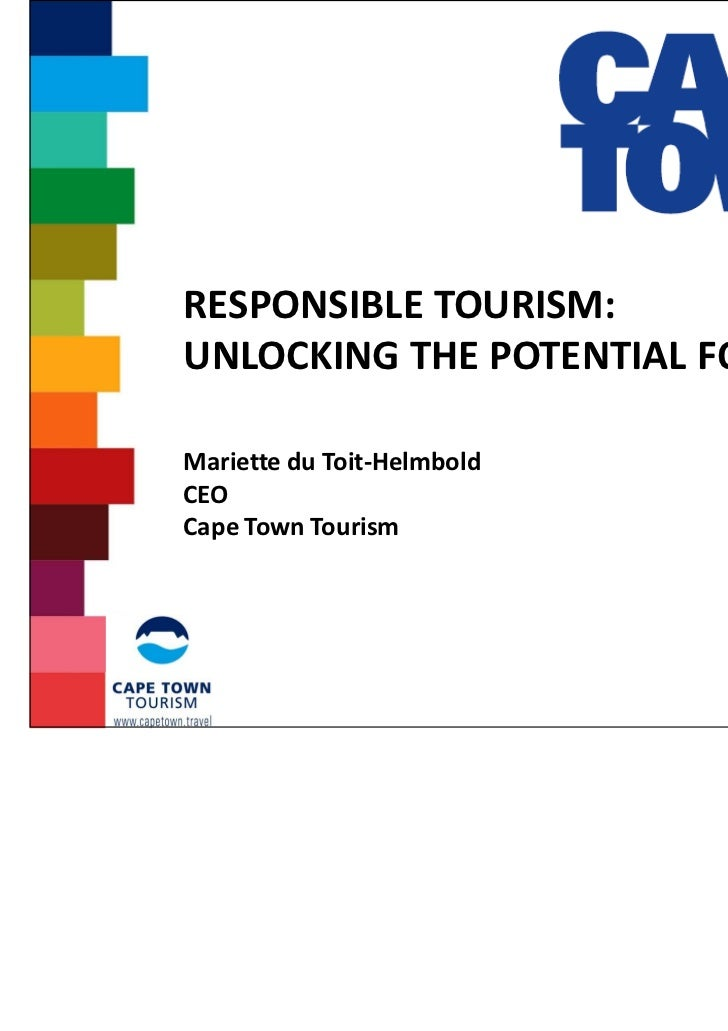 RESPONSIBLE TOURISM ANDCITY DESTINATION MARKETINGMariette du Toit-HelmboldCEOCape Town Tourism