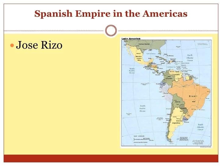 Spanish Empire in the Americas<br />Jose Rizo<br />
