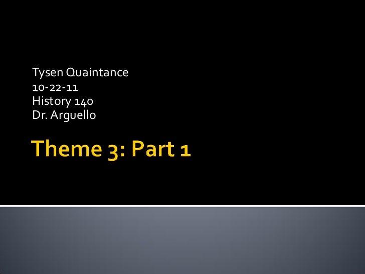 Tysen Quaintance10-22-11History 140Dr. Arguello