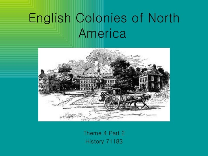 English Colonies of North America   Theme 4 Part 2 History 71183