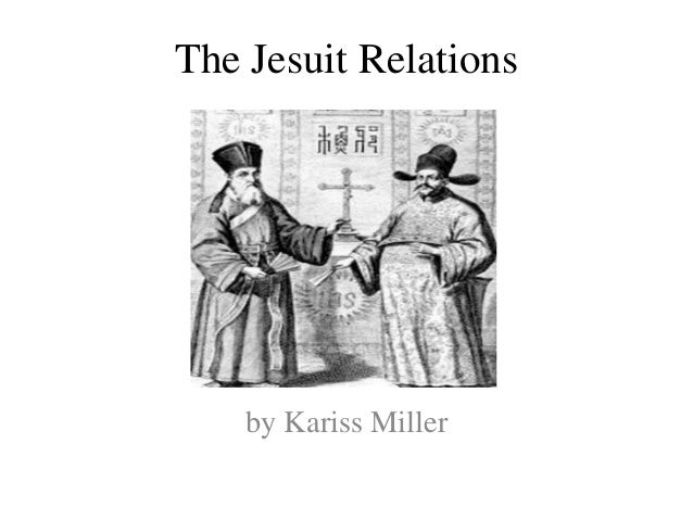 The Jesuit Relations<br />by Kariss Miller<br />