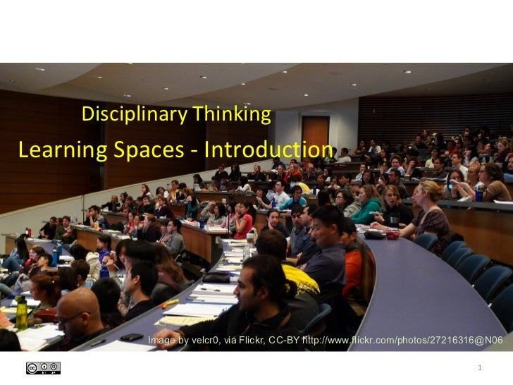 Disciplinary ThinkingLearning Spaces - Introduction      University Learning Spaces            Image by velcr0, via Flickr...