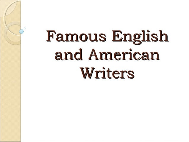 Famous English and American    Writers