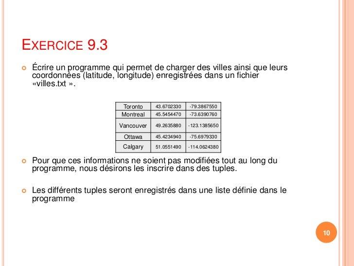 Exercice 9.3<br />Écrire un programme qui permet de charger des villes ainsi que leurs coordonnées (latitude, longitude) e...