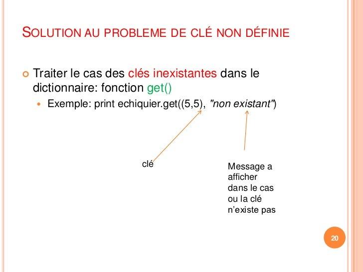 Solution au probleme de clé non définie<br />Traiter le cas des clés inexistantes dans le dictionnaire: fonction get()<br ...