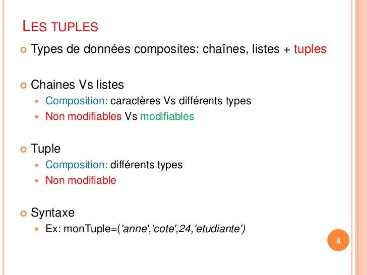 Les tuples<br />Types de données composites: chaînes, listes + tuples<br />Chaines Vs listes<br />Composition: caractères ...