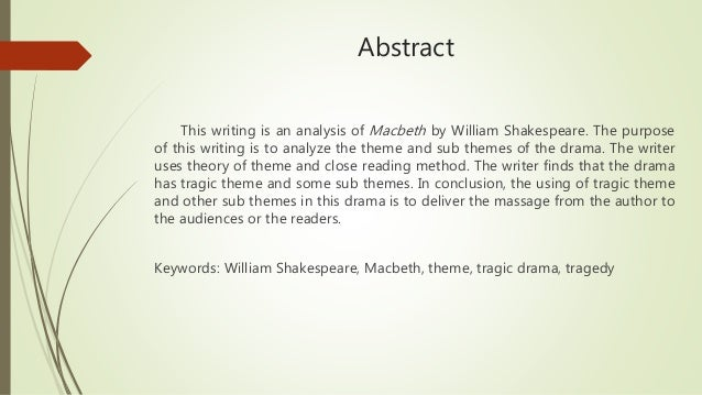a literary analysis of the theme in macbeth by william shakespeare Macbeth (/ m ə k ˈ b ɛ θ / full title the tragedy of macbeth) is a tragedy by william shakespeare it is thought to have been first performed in 1606 [a] it dramatises the damaging physical and psychological effects of political ambition on those who seek power for its own sake.