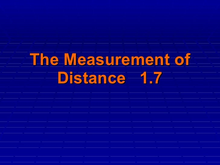 The Measurement of Distance  1.7