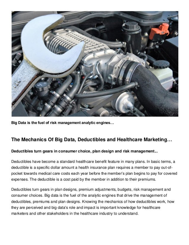 Big Data is the fuel of risk management analytic engines… The Mechanics Of Big Data, Deductibles and Healthcare Marketing…...