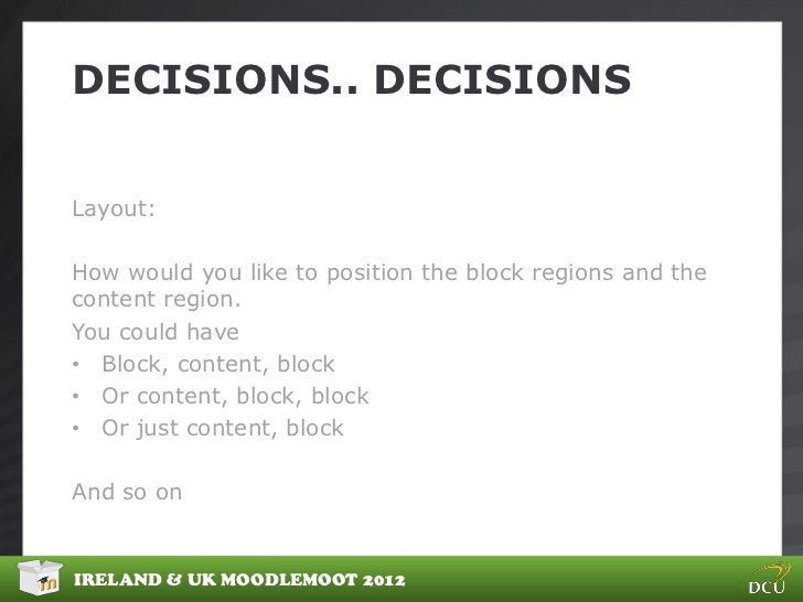 DECISIONS.. DECISIONSLayout:How would you like to position the block regions and thecontent region.You could have• Block, ...