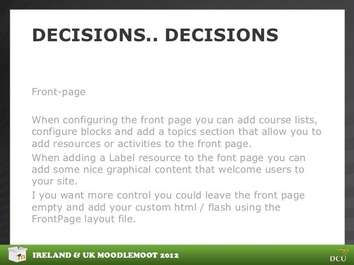 DECISIONS.. DECISIONSFront-pageWhen configuring the front page you can add course lists,configure blocks and add a topics ...