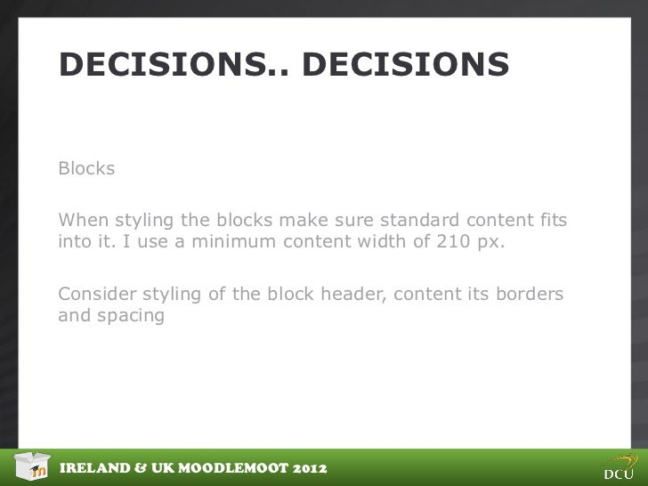 DECISIONS.. DECISIONSBlocksWhen styling the blocks make sure standard content fitsinto it. I use a minimum content width o...