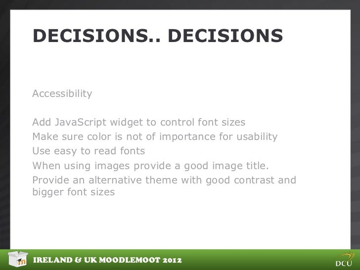 DECISIONS.. DECISIONSAccessibilityAdd JavaScript widget to control font sizesMake sure color is not of importance for usab...