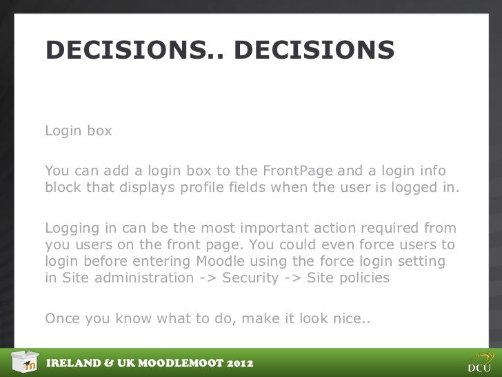 DECISIONS.. DECISIONSLogin boxYou can add a login box to the FrontPage and a login infoblock that displays profile fields ...