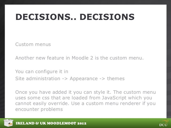 DECISIONS.. DECISIONSCustom menusAnother new feature in Moodle 2 is the custom menu.You can configure it inSite administra...