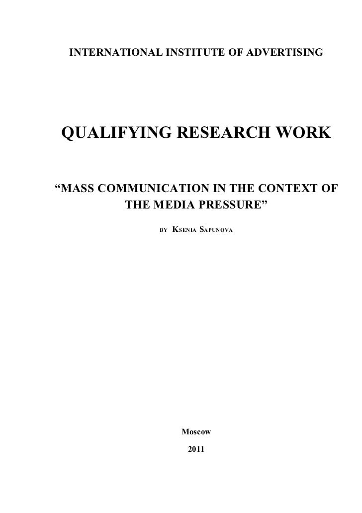 "INTERNATIONAL INSTITUTE OF ADVERTISINGQUALIFYING RESEARCH WORK""MASS COMMUNICATION IN THE CONTEXT OF         THE MEDIA PRES..."