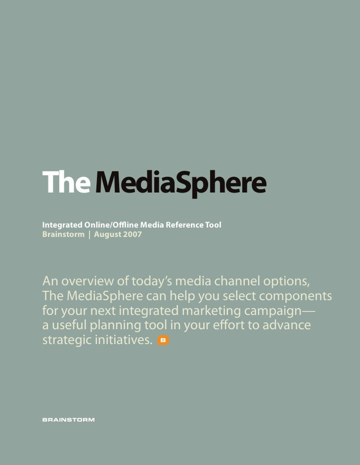 The MediaSphere Integrated Online/O ine Media Reference Tool Brainstorm | August 2007     An overview of today's media cha...