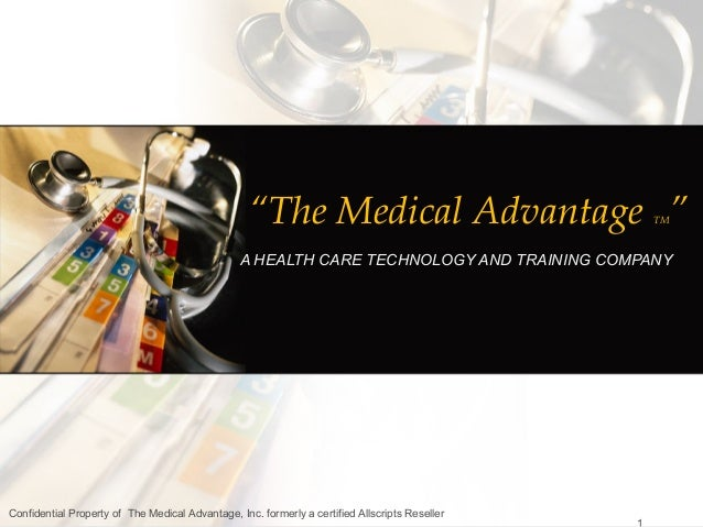 """The Medical Advantage ""                     TM                                                 A HEALTH CARE TECHNOLOGY A..."