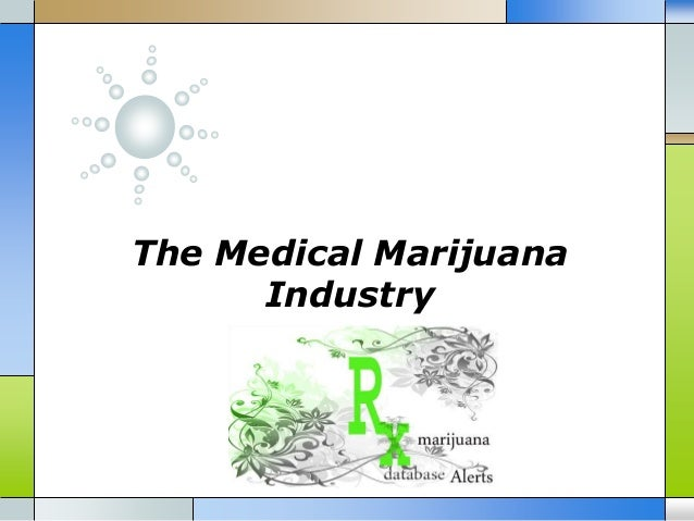 The Medical Marijuana Industry