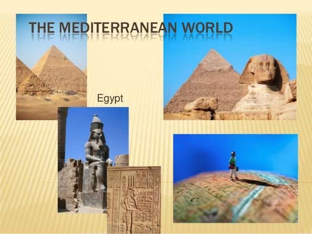 THE MEDITERRANEAN WORLD       Egypt