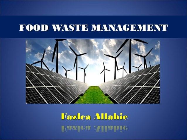 FOOD WASTE MANAGEMENTFOOD WASTE MANAGEMENT