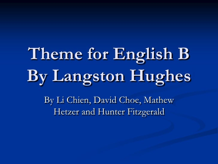 Business Essay Topics Theme For English Bby Langston Hughes By Li Chien David Choe Mathew  Hetzer And  Synthesis Essay Introduction Example also Examples Of Proposal Essays Theme For English B Sample Essay Papers
