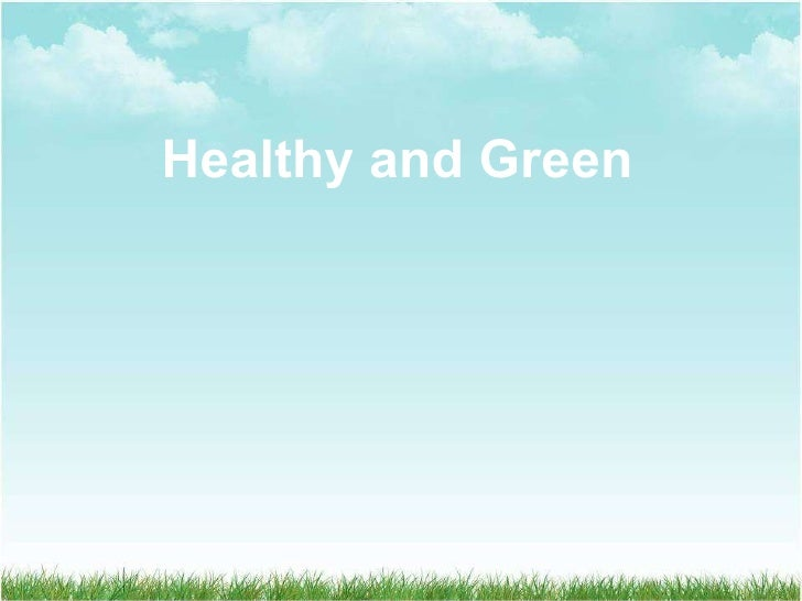 Healthy and Green