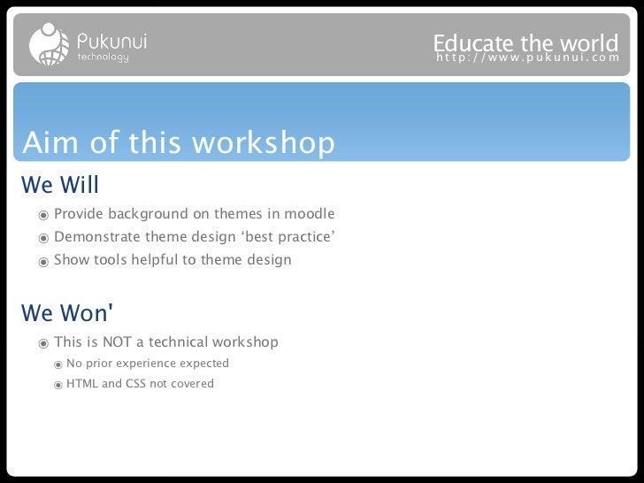 Educatew theuworld                                              http://ww .puk nui.comAim of this workshopWe Will ๏ Provid...