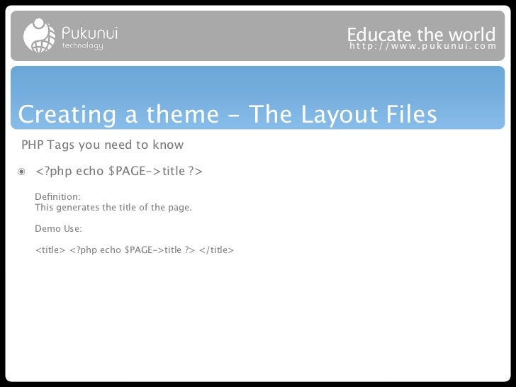 Educatew theuworld                                                http://ww .puk nui.comCreating a theme - The Layout File...