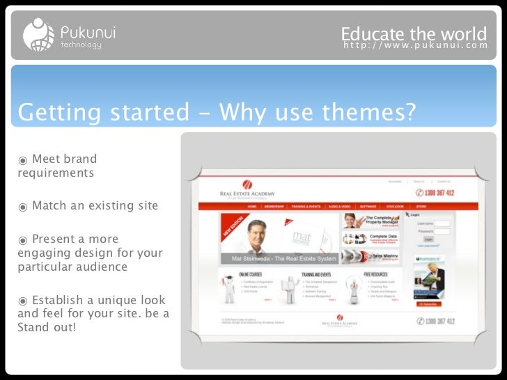 Educatew theuworld                               http://ww .puk nui.comGetting started - Why use themes?๏ Meet brandrequir...