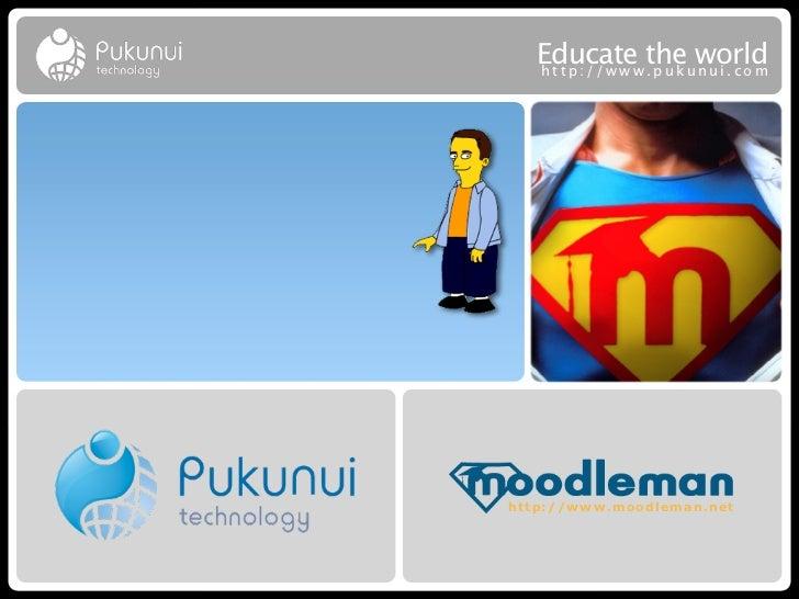 Educatew theuworld   http://ww .puk nui.comhttp://www.moodleman.net