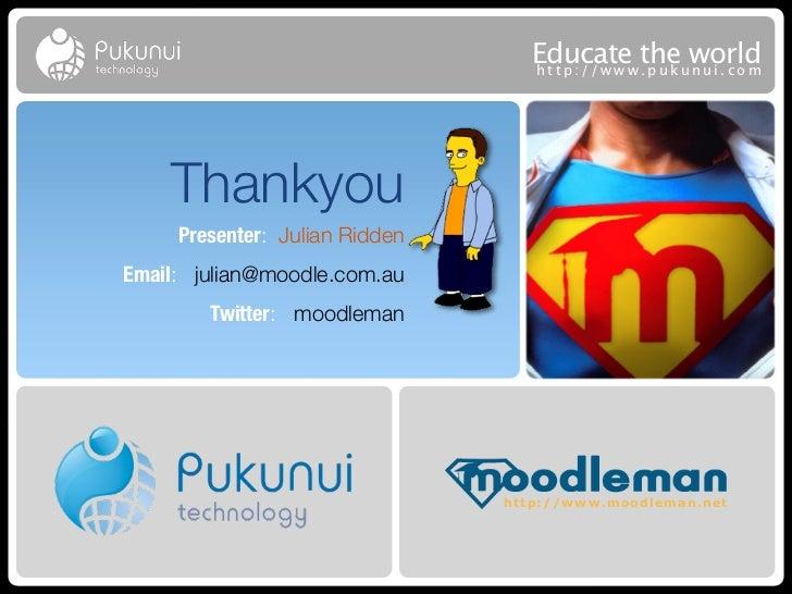 Educatew theuworld                                   http://ww .puk nui.com    Thankyou     Presenter: Julian RiddenEmail:...