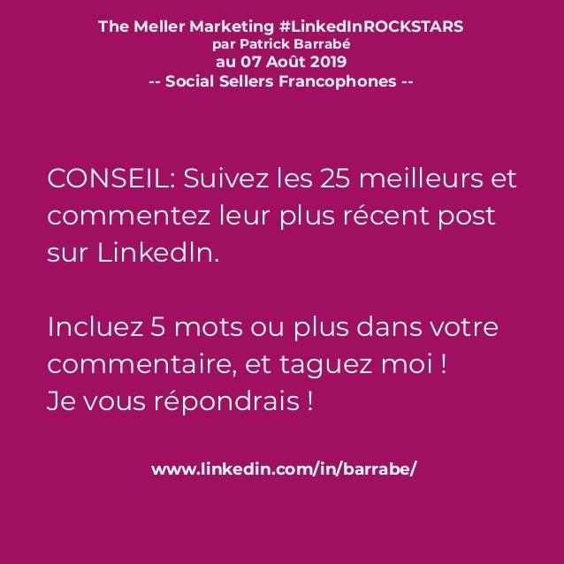The Meller Marketing #LinkedInROCKSTARS par Patrick Barrabé au 07 Août 2019 -- Social Sellers Francophones -- CONSEIL: Sui...