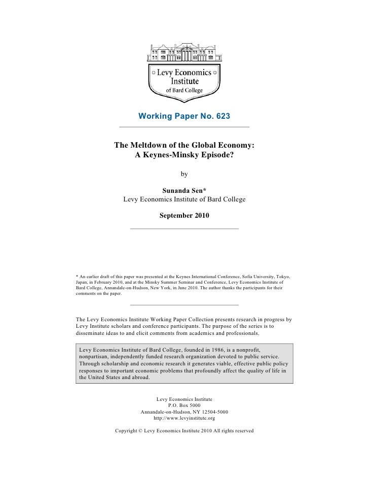 Working Paper No. 623                      The Meltdown of the Global Economy:                         A Keynes-Minsky Epi...