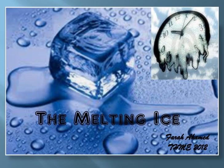 The Melting Ice             Farah Ahamed             THME 2012