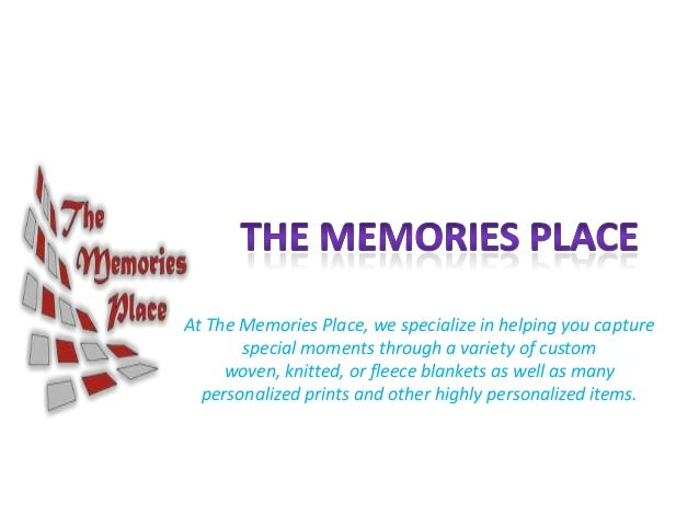 At The Memories Place, we specialize in helping you capturespecial moments through a variety of customwoven, knitted, or f...