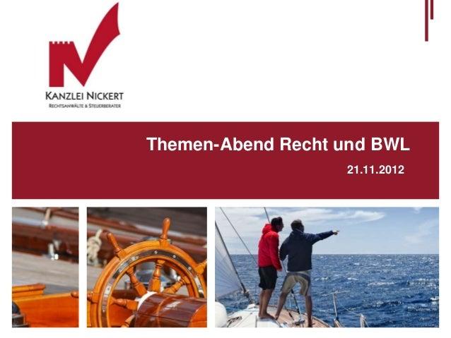 Themen-Abend Recht und BWL                   21.11.2012
