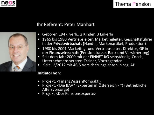 Thema Pension • Geboren 1947, verh., 2 Kinder, 3 Enkerln • 1965 bis 1980 Vertriebsleiter, Marketingleiter, Geschäftsführer...