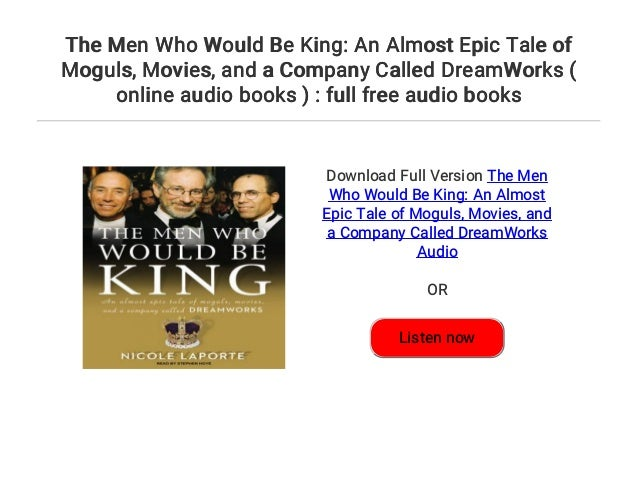 Movies The Men Who Would Be King and a Company Called DreamWorks An Almost Epic Tale of Moguls