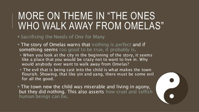 the town of omelas in the short story the ones who walk away from omelas by ursula k le guin Would you stay or walk away from the city omelas  in ursula k le guin's short story the ones who walk  walk away if i were brave this short story's.