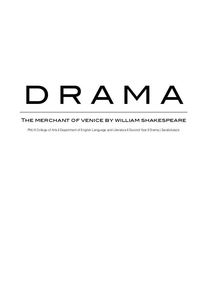 DRAMAThe merchant of venice by william shakespeare PNU   College of Arts   Department of English Language and Literature  ...