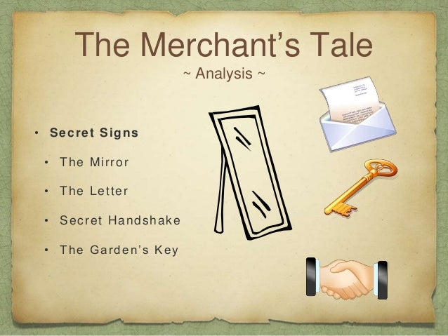 the merchants tale essay An analysis of the merchant's tale in chaucer's canterbury tales this essay presents in in depth analysis of the merchant's tale.