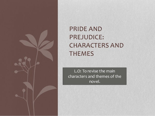 what is the theme of pride As the title suggests, the main themes in pride and prejudice really are pride and prejudice elizabeth is shown to be guilty of prejudicially judging darcy to be prideful in addition, it turns out that improper pride is actually the reason behind elizabeth's prejudice.