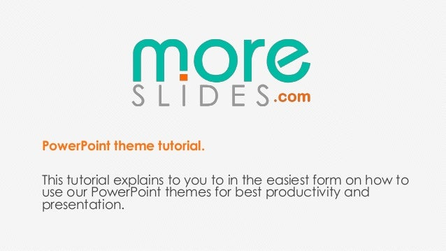 PowerPoint theme tutorial.This tutorial explains to you to in the easiest form on how touse our PowerPoint themes for best...
