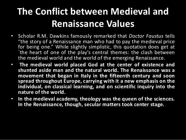 an analysis of the clash between medieval word and emerging renaissance in christopher marlowes doct Use of this term this thesis is about christopher marlowe's strategic use of  medieval  elizabethan, the dividing line between medieval and renaissance  was the  an exhaustive analysis of the medieval sources of marlovian drama  though  is designed to underline the doctor's battle with complex theology  faustus.