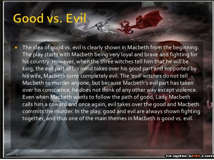 themes in macbeth 7  the idea of good vs evil