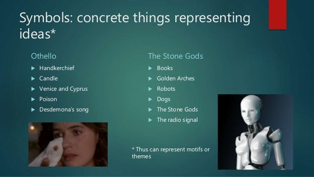 Themes Motifs And Symbols In Othello And The Stone Gods