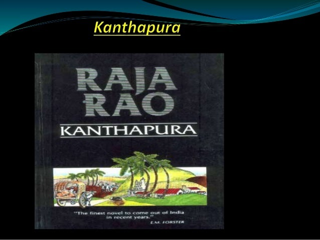foreword to kanthapura Narrative techniques and style the success of a literary artist lies not only in his ideas but also in his  raja rao has experimented it in kanthapura and in all.