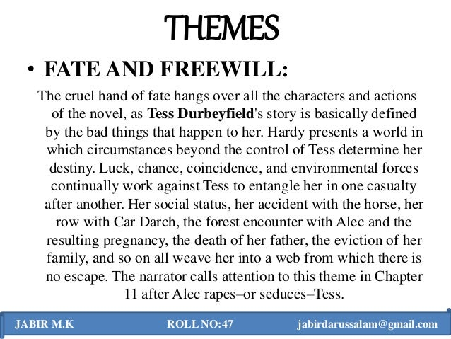 the themes of chance and coincidence in thomas hardys tess of the durbervilles Far from the madding crowd (1874) is thomas  it deals in themes  the dashing sergeant francis frank troy returns to his native weatherbury and by chance.