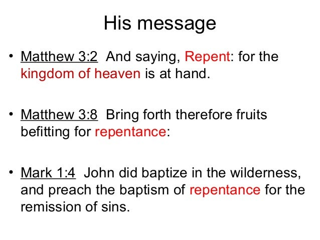 The message of John the baptist (immerser)